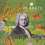 Bach en Brasil (Johann Sebastian Bach, Varios Autores)
