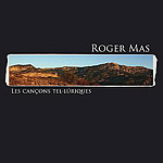 Les Cançons Tel·lúriques (Roger Mas)
