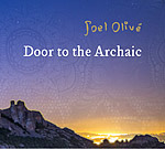 Door To the Archaic (Joel Olivé)