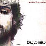 Mística Domèstica (Roger Mas)