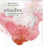 Vincles (Àngels Torras, Joel Olivé)