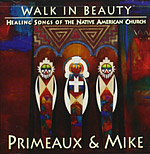 <b>Walk In Beauty</b>. Healing songs of the navite american church