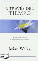 A Través del Tiempo (Tapa Blanda) (Brian Weiss)