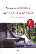 Aferrada a la Vida (Edición en Catalán) (Giovanna Valls Galfetti)