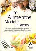 Los Alimentos: Medicina Milagrosa (Jean Carper)