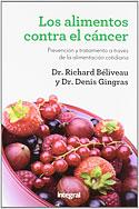 Los Alimentos Contra el Cáncer (Richard Béliveau, Denis Gingras)