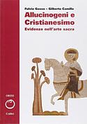 Allucinogeni e Cristianesimo (Vol 1) (Fulvio Gosso , Gilberto Camilla)