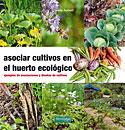 Asociar Cultivos en el Huerto Ecológico (Claude Aubert)
