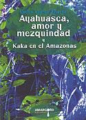 Ayahuasca, Amor y Mezquindad (Carlos Suárez Álvarez)