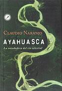 Ayahuasca (Claudio Naranjo)