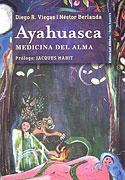 Ayahuasca (Néstor Fabián Berlanda, Diego Rodolfo Viegas)