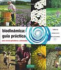 Biodinámica: Guía Práctica para el Uso de Agricultores y Aficionados (Pierre Masson)