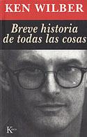 Breve Historia de Todas las Cosas (Ken Wilber)