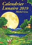 Calendrier Lunaire 2019 (Edición en Francés) (Michel Gros)