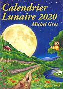 Calendrier Lunaire 2020 (Edición en Francés) (Michel Gros)
