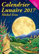 Calendrier Lunaire 2017 (Edición en Francés) (Michel Gros)