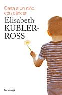 Carta para un Niño con Cáncer (Elisabeth Kübler-Ross)