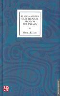 El Chamanismo y las Técnicas Arcaicas del Éxtasis (Mircea Eliade)