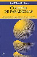 Colisión de Paradigmas (Ana María González Garza)