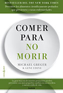 Comer para no Morir (Michael Greger , Gene Stone)