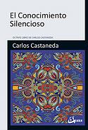El Conocimiento Silencioso (Carlos Castaneda)