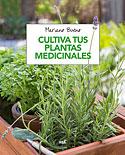 Cultiva tus Plantas Medicinales (Mariano Bueno)
