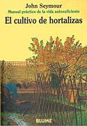 El Cultivo de Hortalizas (John Seymour)