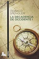 La Decadencia de Occidente (Vol I) (Oswald Spengler)