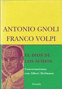 El Dios de los Ácidos (Albert Hofmann, Antonio Gnoli, Franco Volpi)