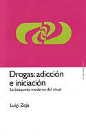 Drogas: Adicción e Iniciación (Luigi Zoja)