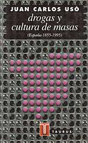 Drogas y Cultura de Masas (Juan Carlos Usó Arnal)