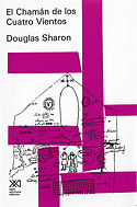 El Chamán de los Cuatro Vientos (Douglas Sharon)