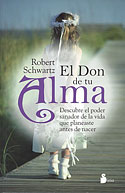 El Don de tu Alma (Robert Schwartz)