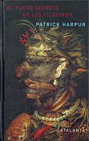 El Fuego Secreto de los Filósofos (Tapa Dura) (Patrick Harpur)