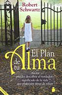 El Plan de tu Alma (Robert Schwartz)