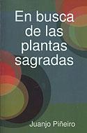 En Busca de las Plantas Sagradas (Juanjo Piñeiro)