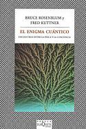 El Enigma Cuántico (Edición Bolsillo) (Bruce Rosenblum & Fred Kuttner)