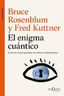 El Enigma Cuántico (Bruce Rosenblum & Fred Kuttner)