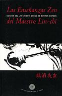 Las Enseñanzas Zen del Maestro Lin-Chi (Clásico chino, Lin-Chi, Burton Watson)