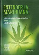 Entender la Marihuana (Mith Earleywine)