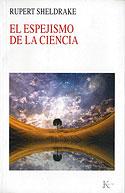 El Espejismo de la Ciencia (Rupert Sheldrake)
