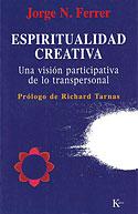 Espiritualidad Creativa (Jorge N. Ferrer)