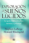 Exploración de los Sueños Lúcidos (Stephen LaBerge , Howard Rheingold)
