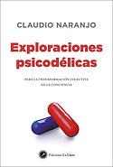 Exploraciones Psicodélicas (Claudio Naranjo)