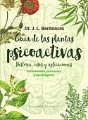 Guía de las Plantas Psicoactivas (Josep Lluís Berdonces Serra)