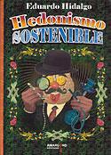 Hedonismo Sostenible (Eduardo Hidalgo Downing)