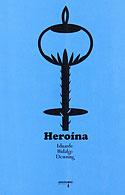 Heroína (Eduardo Hidalgo Downing)