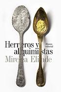 Herreros y Alquimistas (Mircea Eliade)