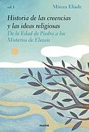 Historia de las Creencias y las Ideas Religiosas (Vol I) (Mircea Eliade)