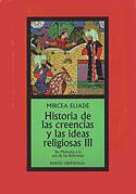 Historia de las Creencias y las Ideas Religiosas (Vol III) (Mircea Eliade)